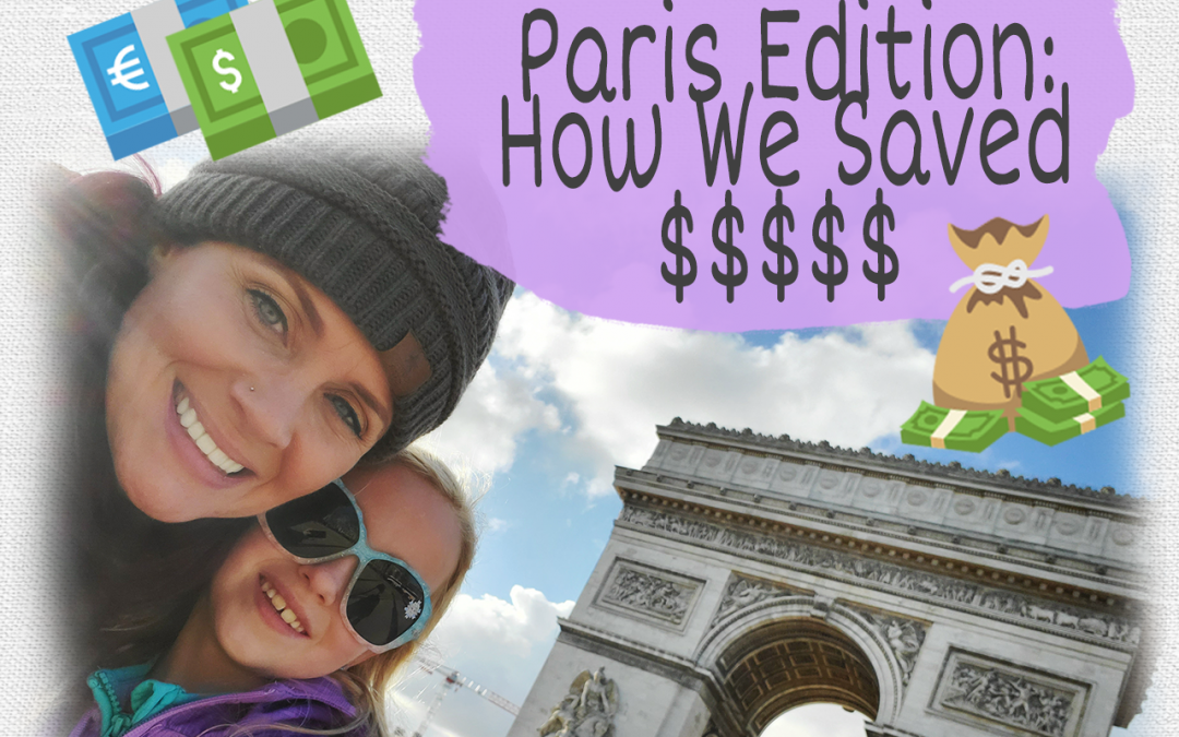 Paris Edition: How We Saved $$$$$