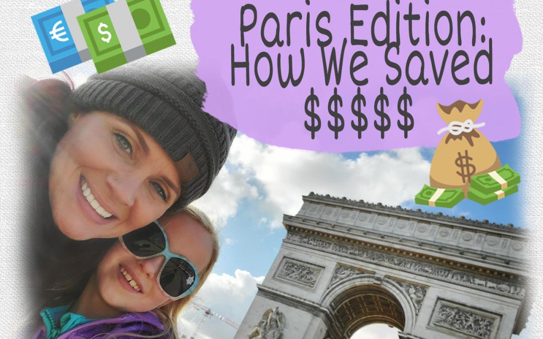 Paris Edition: How We Saved $$$$$