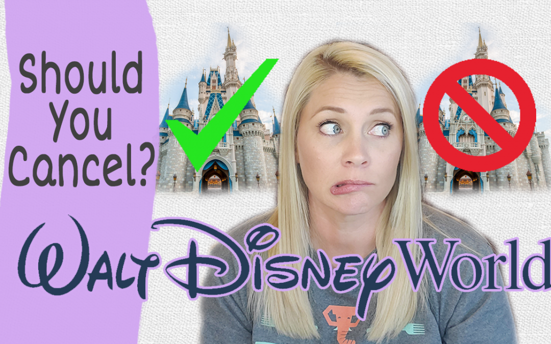 Should You Cancel Your Disney Vacation