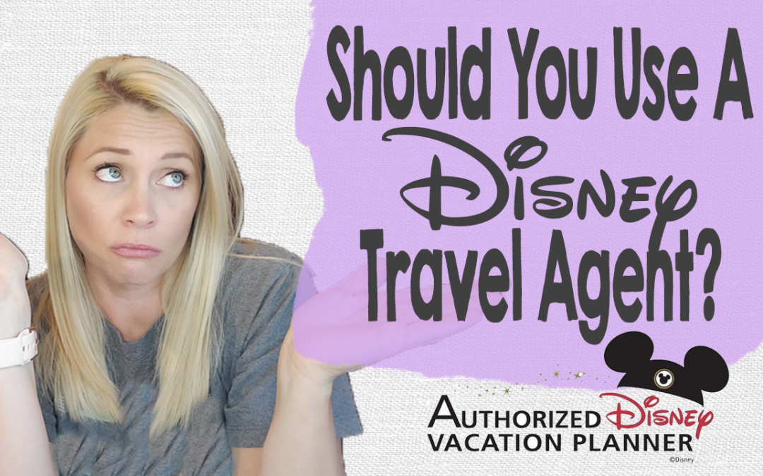 Should You Use a Disney Travel Agent